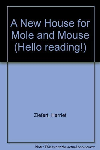 A New House for Mole and Mouse (Hello Reading): Ziefert, Harriet