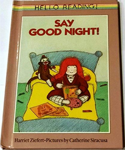 9780670817221: Ziefert Harriet : Say Goodnight (Viking Kestrel picture books)