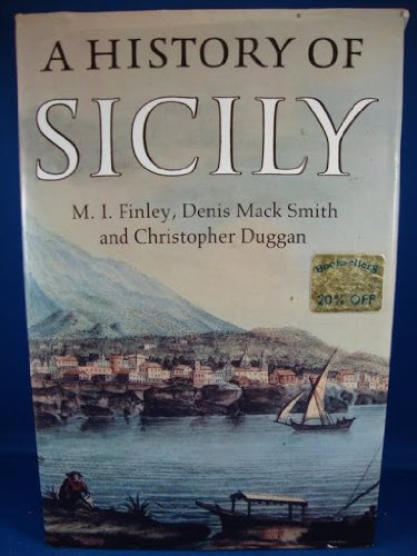 A History of Sicily M. I. Finley; Denis Mack Smith and Christopher Duggan
