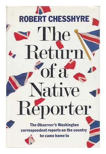 The Return of a Native Reporter: Chesshyre, Robert