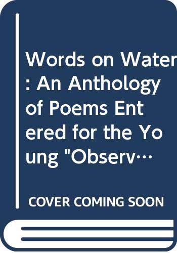 "9780670817450: Words on Water: An Anthology of Poems Entered for the Young ""Observer"" National Children's Poetry Competition, Sponsored by the Water Authorities Association"
