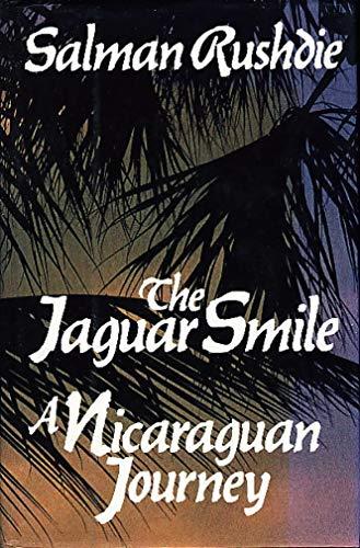 The Jaguar Smile: A Nicaraguan Journey: Rushdie, Salman