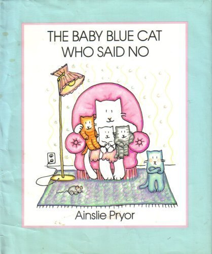 9780670817801: The Baby Blue Cat Who Said No (Viking Kestrel Picture Books)