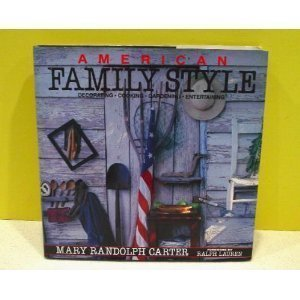 American Family Style: Decorating, Cooking, Gardening, Entertaining: Carter, Mary Randolph