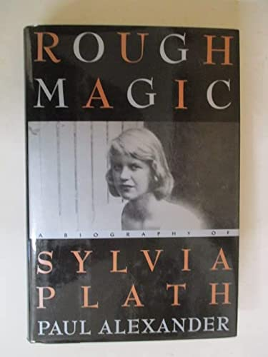 9780670818129: Rough Magic: A Biography of Sylvia Plath