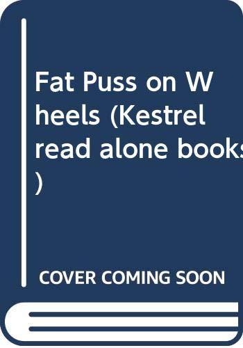 9780670818136: Fat Puss on Wheels (Kestrel read alone books)