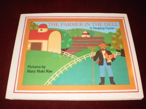 The Farmer in the Dell : A: Mary M. Rae