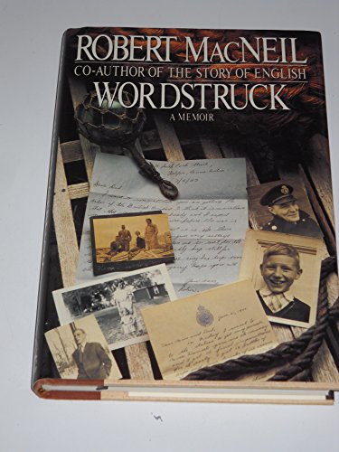 Wordstruck: A Memoir: MacNeil, Robert