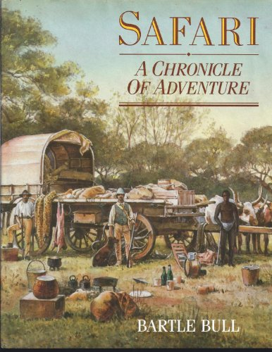 Safari: A Chronicle of Adventure: Bull, Bartle