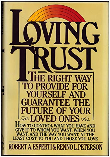 9780670818815: Loving Trust: The Right Way to Provide for Yourself and Guarantee the Future of Your Loved Ones