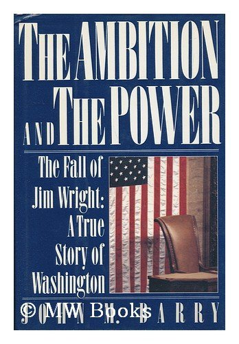 9780670819249: The Ambition and the Power: The Fall of Jim Wright: A True Story of Washington