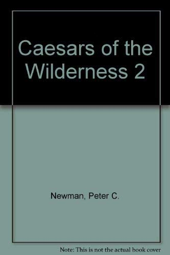 9780670819362: Title: Caesars of the wilderness Company of adventurers