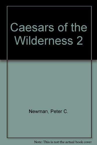 9780670819362: Caesars of the wilderness (Company of adventurers)
