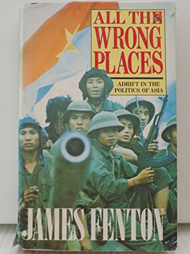 9780670819423: All the Wrong Places: Adrift in the Politics of Asia