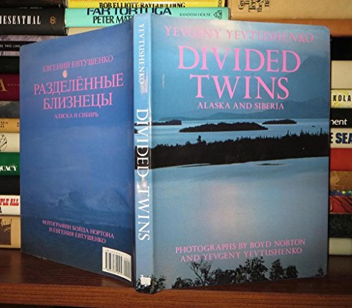 DIVIDED TWINS. Alaska and Siberia. Photographs by Boyd Norton and Yevgeny Yevtushenko. Translated ...