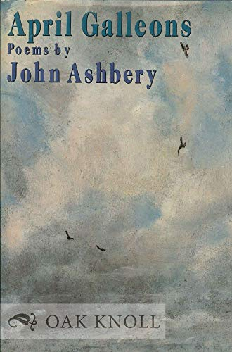 April Galleons: John Ashbery