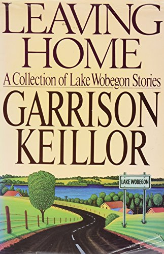 9780670819768: Leaving Home: A Collection of Lake Wobegon Stories