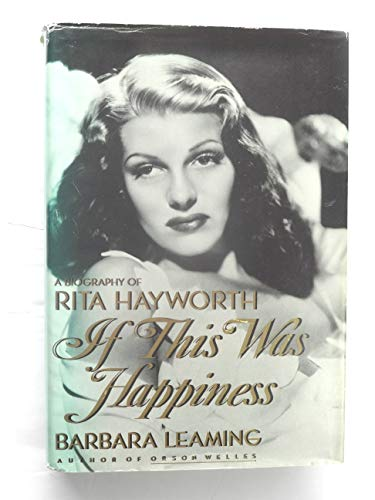 9780670819782: If This Was Happiness;the Biography of Rita Hayworth