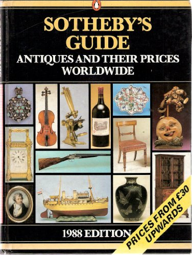 Sotheby's Guide to Antiques And Their Prices: Sotheby