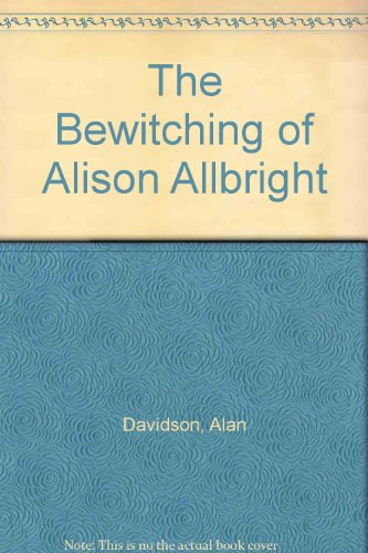 9780670820153: The Bewitching of Alison Allbright
