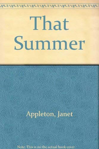 That Summer: Appleton, Janet