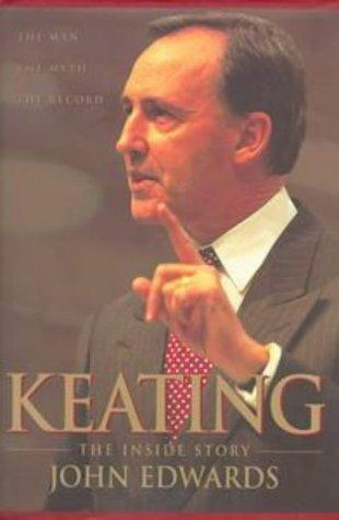 Keating: The Inside Story: Edwards, John