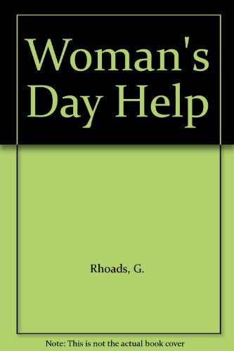 The Woman's Day Help Book: The Complete How-To for the Busy Housekeeper