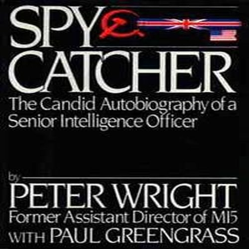Spy Catcher : The Candid Autobiography of a Senior Intelligence Officer