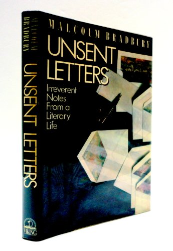 Unsent Letters, Irreverent Notes From A Literary Life
