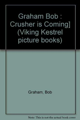 9780670820818: Crusher is Coming! (Viking Kestrel picture books)