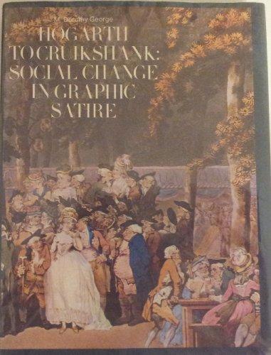 9780670821167: Hogarth to Cruikshank: Social Change in Graphic Satire
