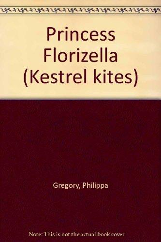 9780670821532: Princess Florizella (Kestrel Kites)