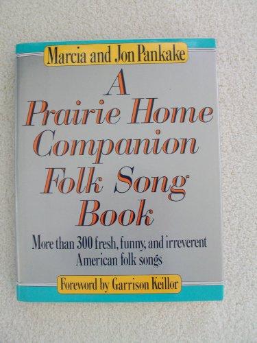 A Prairie Home Companion Folk Song Book: Pankake, Marcia;Pankake, Jon