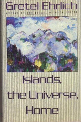 Islands, the Universe, Home.: EHRLICH, Gretel.