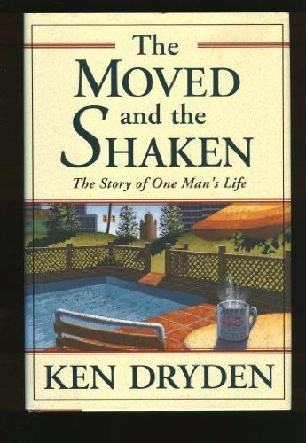 The Moved and the Shaken: The Story: Dryden, Ken