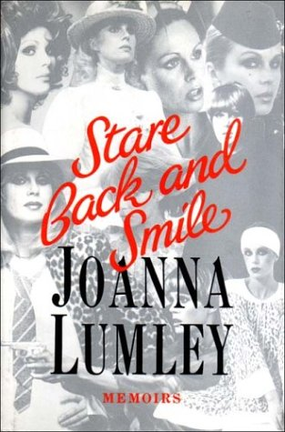 Stare Back and Smile: Memoirs: Lumley, Joanna