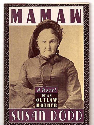 Mamaw: A Novel of an Outlaw Mother: Dodd, Susan
