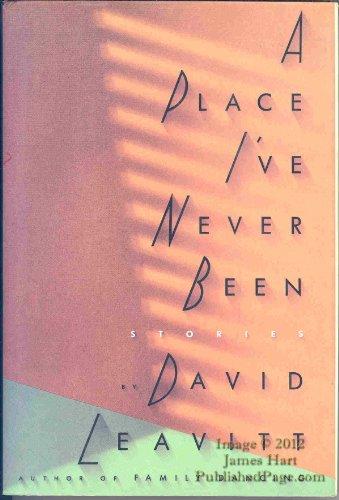 Place I'Ve Never Been: Leavitt, David