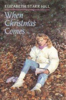 When Christmas Comes: Hill, Elizabeth Starr