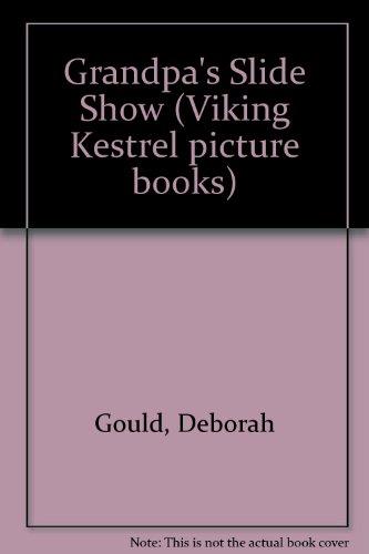 9780670822324: Grandpa's Slide Show (Viking Kestrel Picture Books)