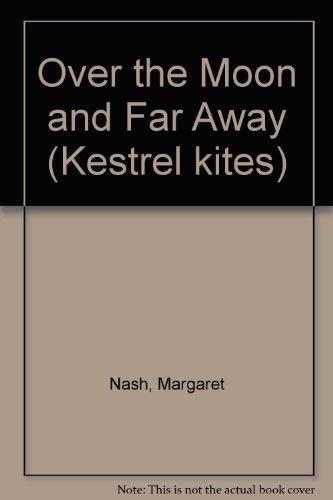 9780670822355: Over the Moon and Far Away (Kestrel kites)