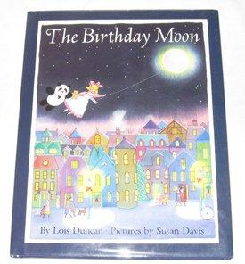 The Birthday Moon (Viking Kestrel picture books): Duncan, Lois, Davis,