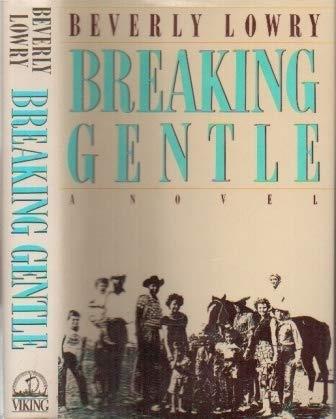 9780670822454: Breaking Gentle