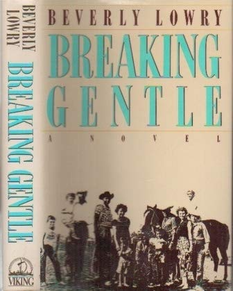 BREAKING GENTLE: Lowry, Beverly