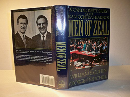 Men of Zeal : A Candid Story of the Iran-Contra Hearings: Cohen, William S.; Mitchell, George J.