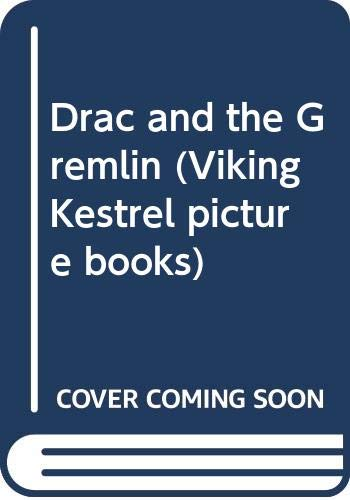 9780670822713: Drac and the Gremlin (Viking Kestrel picture books)