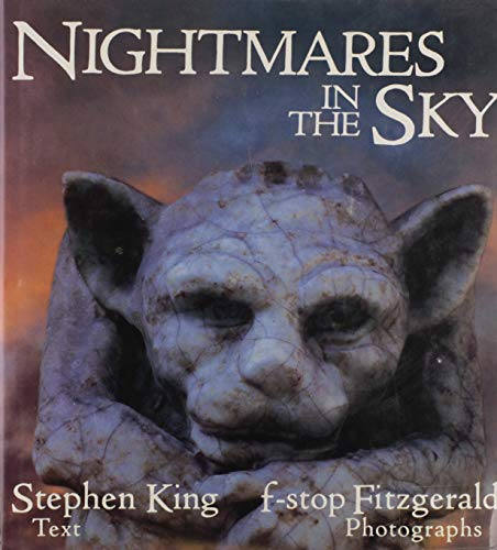 Nightmares in the Sky: Gargoyles and Grotesques: Stephen King, f-stop Fitzgerald.