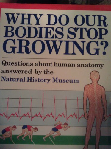 Why Do Our Bodies Stop Growing? (0670823317) by Philip Whitfield