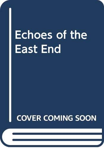 9780670823321: Echoes of the East End