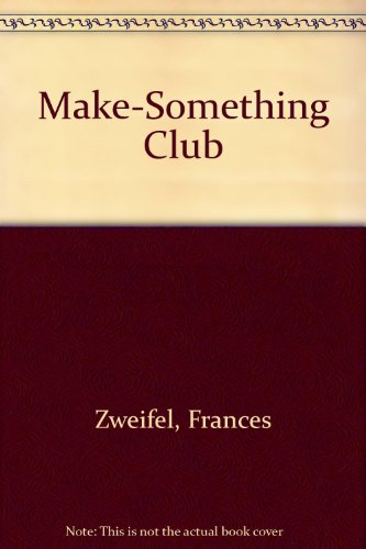 9780670823611: The Make-Something Club: Fun with Crafts, Food, and Gifts